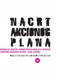 Draft Action Plan for Prevention, Protection and Fight against Domestic Violence in Sarajevo Canton 2007 - 2008