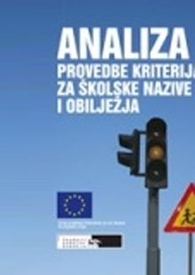 "Analysis of the implementation of ""Criteria for school names and characteristics"" in primary, regional and secondary schools in Bosnia and Herzegovina"